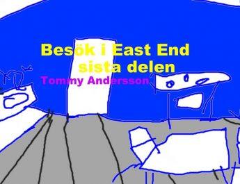 Besök i East End – del 7