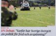"""""""Varför har Sverige övergett sin politik för fred och avspänning?"""""""