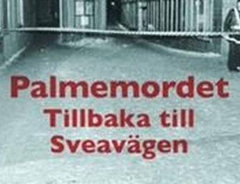 Recension av 'PALMEMORDET – TILLBAKA TILL SVEAVÄGEN'
